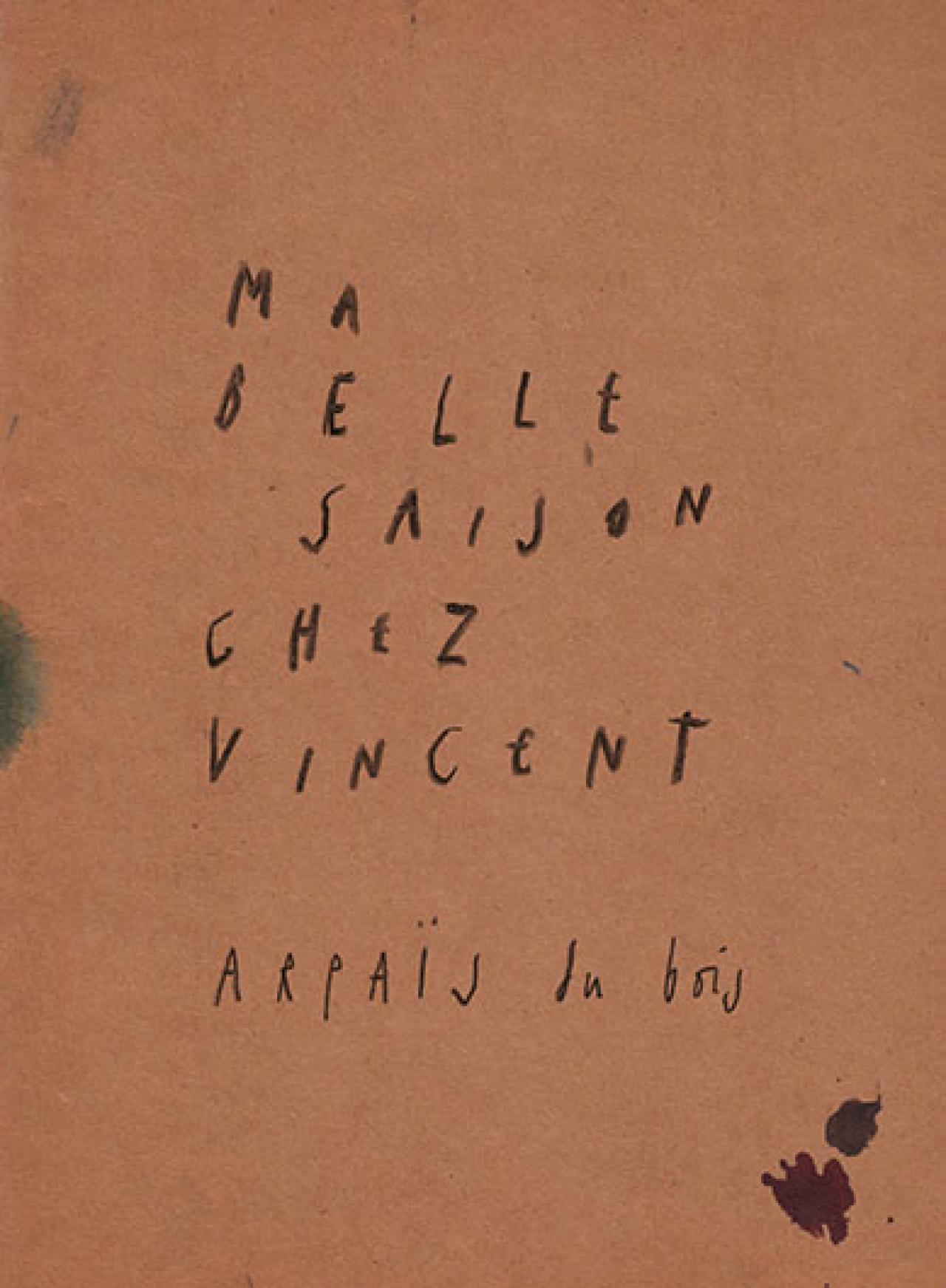 Arpaïs Du Bois: MA BELLE SAISON CHEZ VINCENT