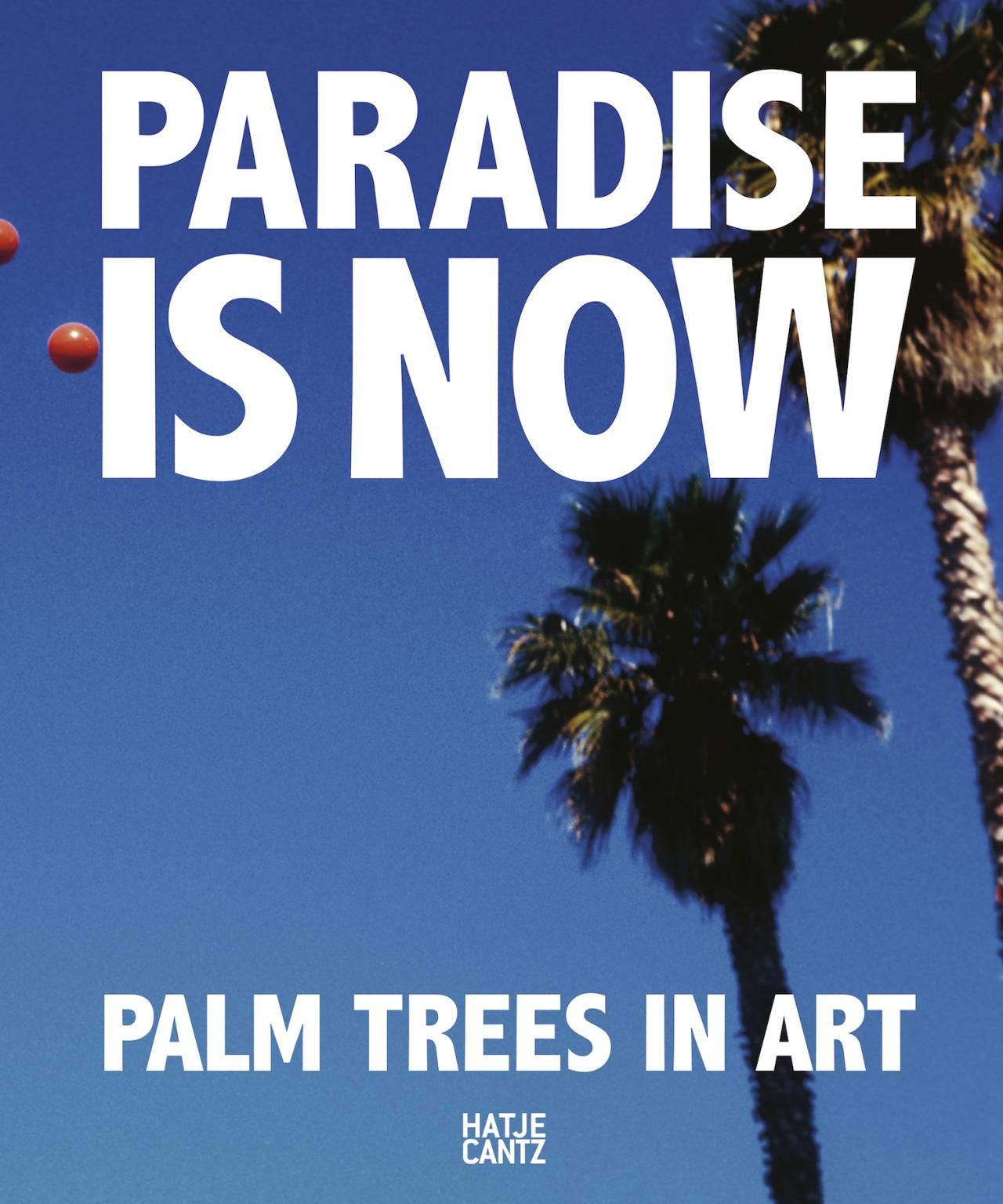 various artists: Paradise is Now. Palm Trees in Art