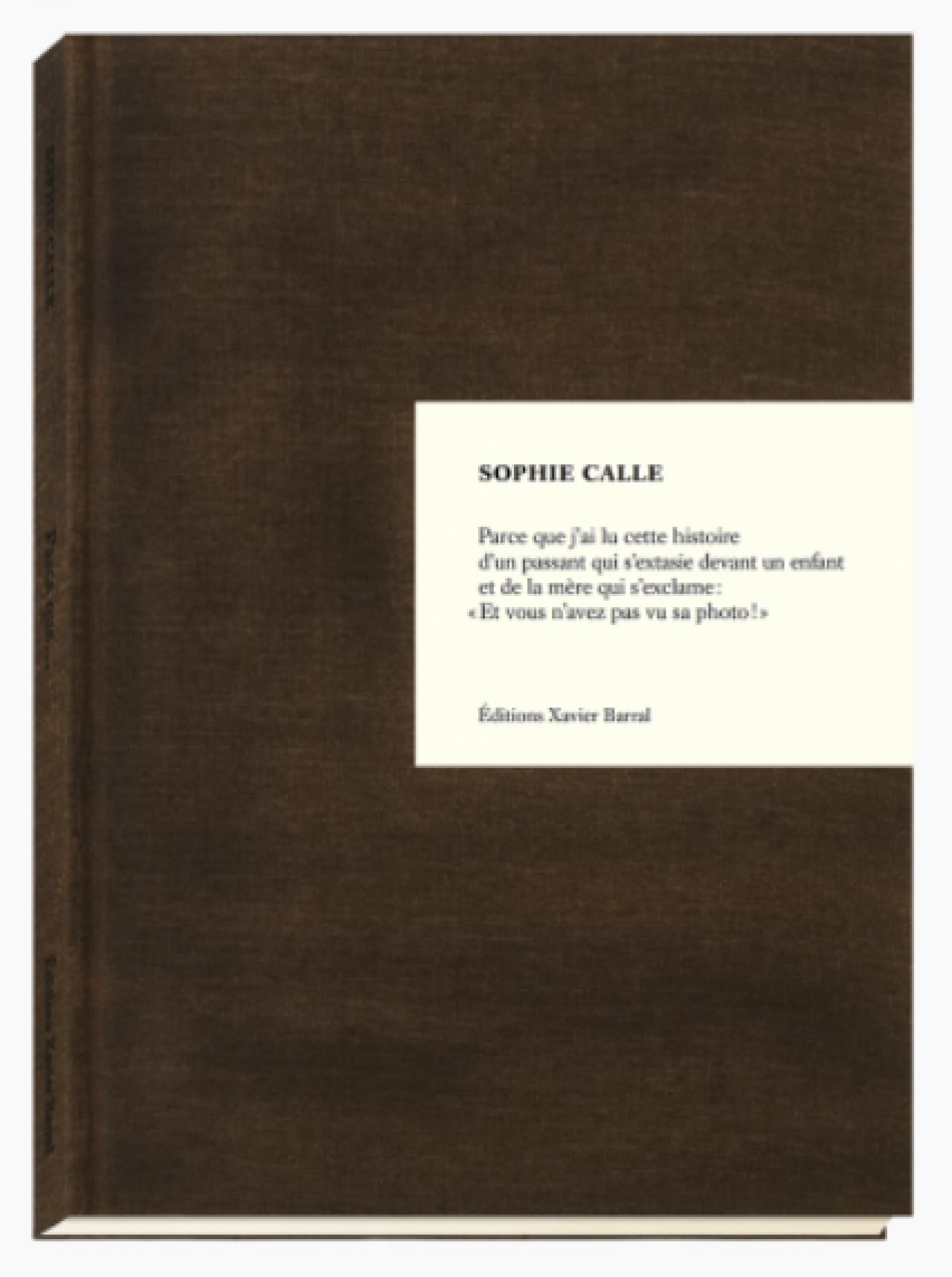 Sophie Calle: Parce Que
