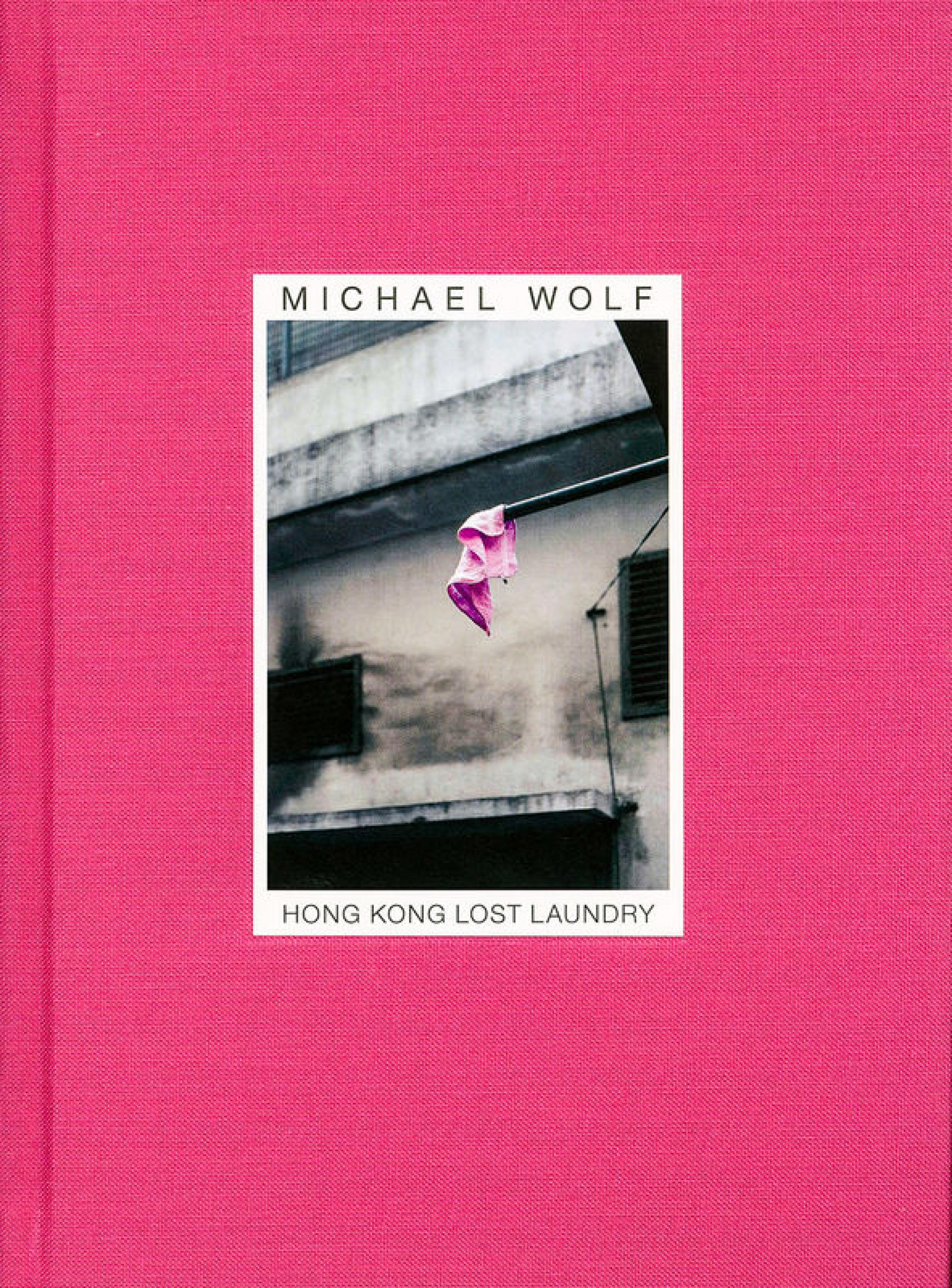Michael Wolf: Hong Kong Lost Laundry