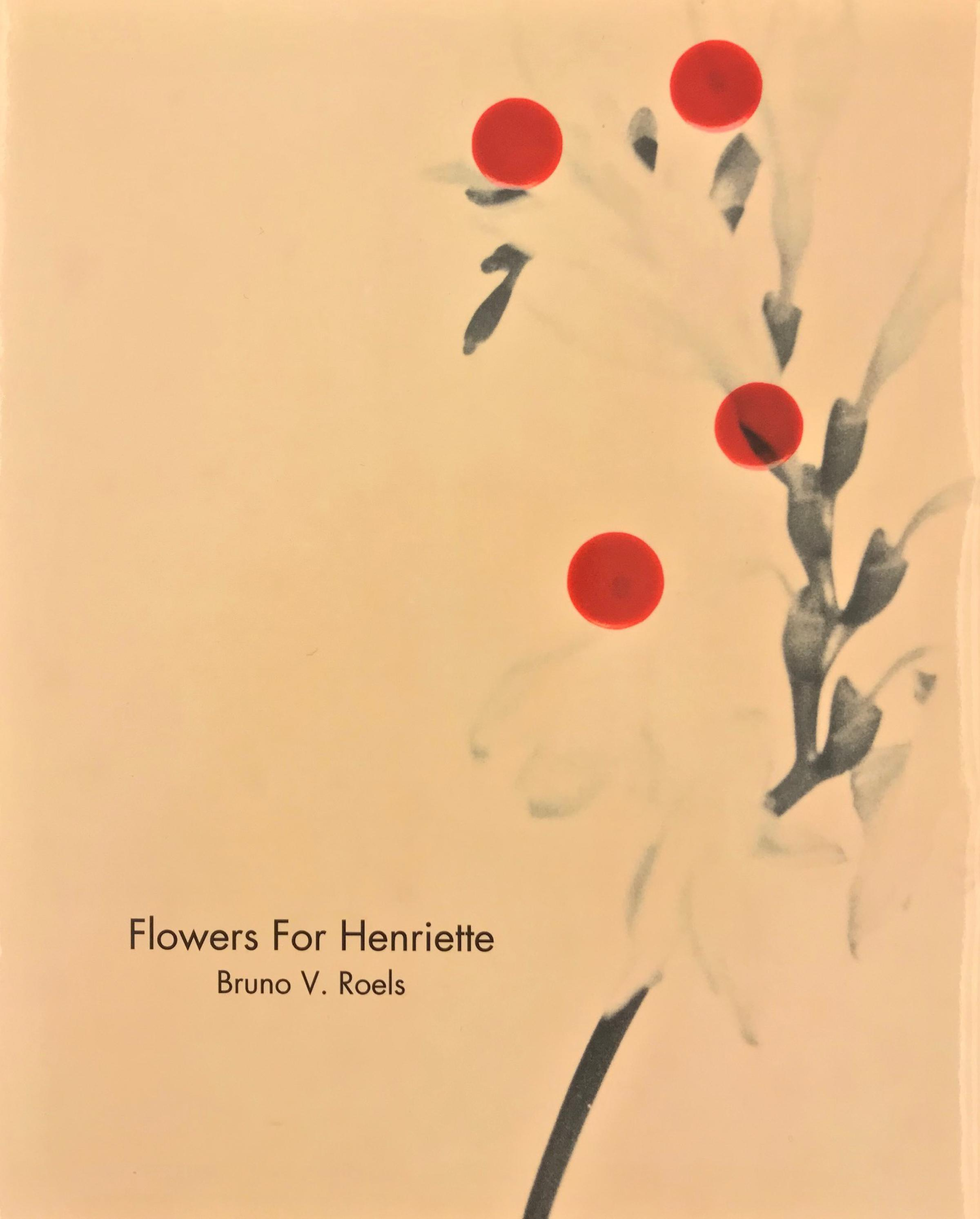 Bruno V. Roels: Flowers For Henriette