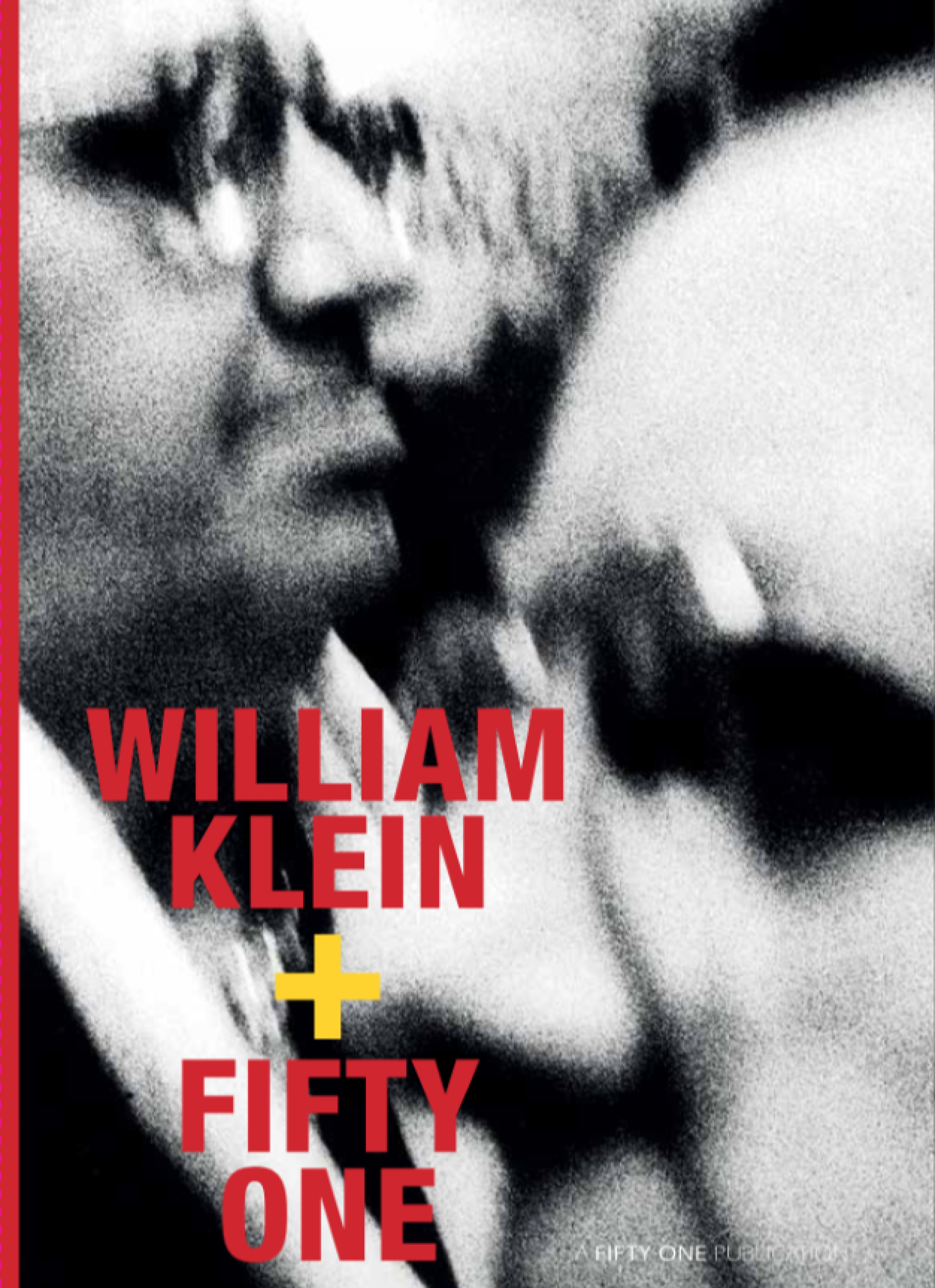 William Klein: WILLIAM KLEIN + FIFTY ONE