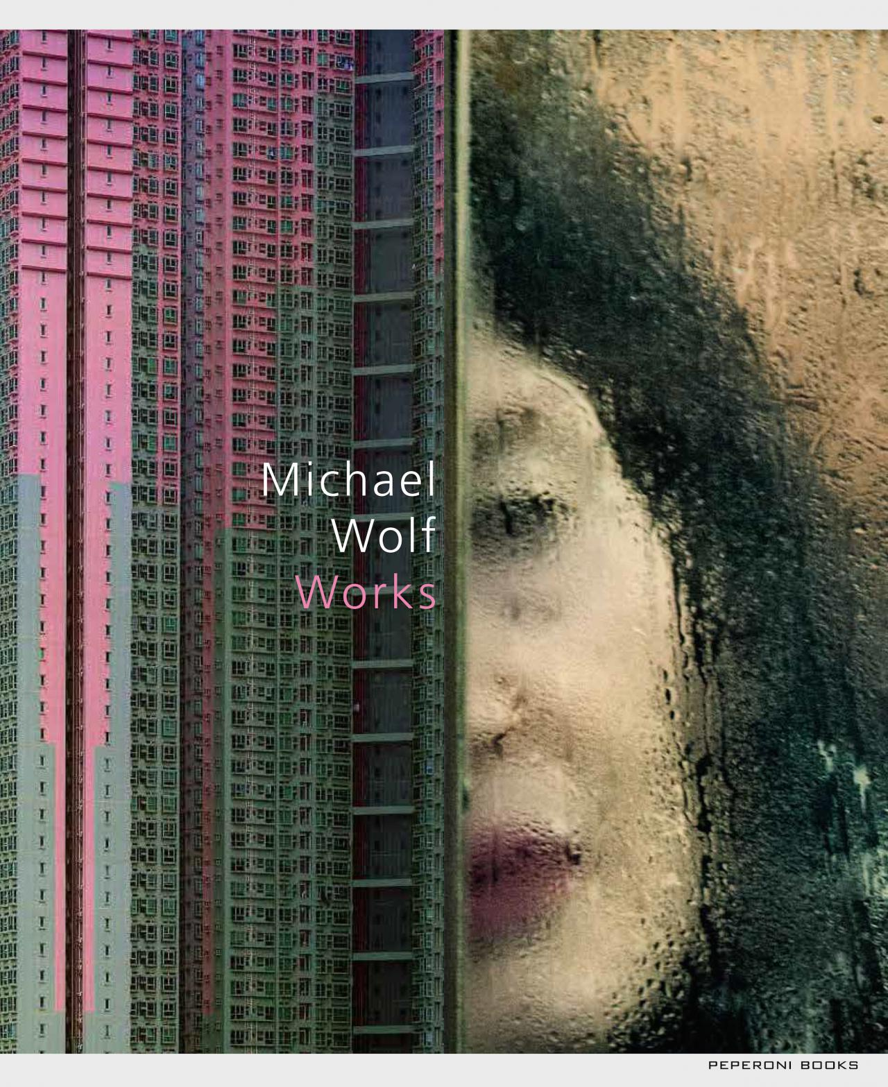 Michael Wolf: Works