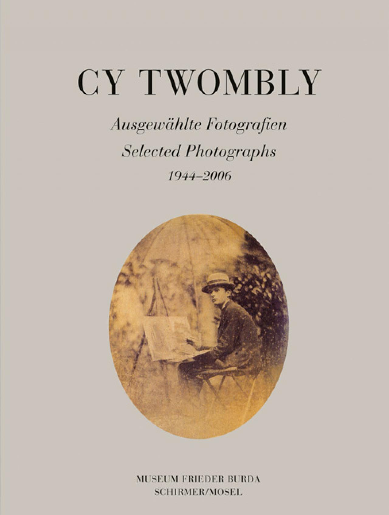 Cy Twombly: Selected Photographs 1944-2006