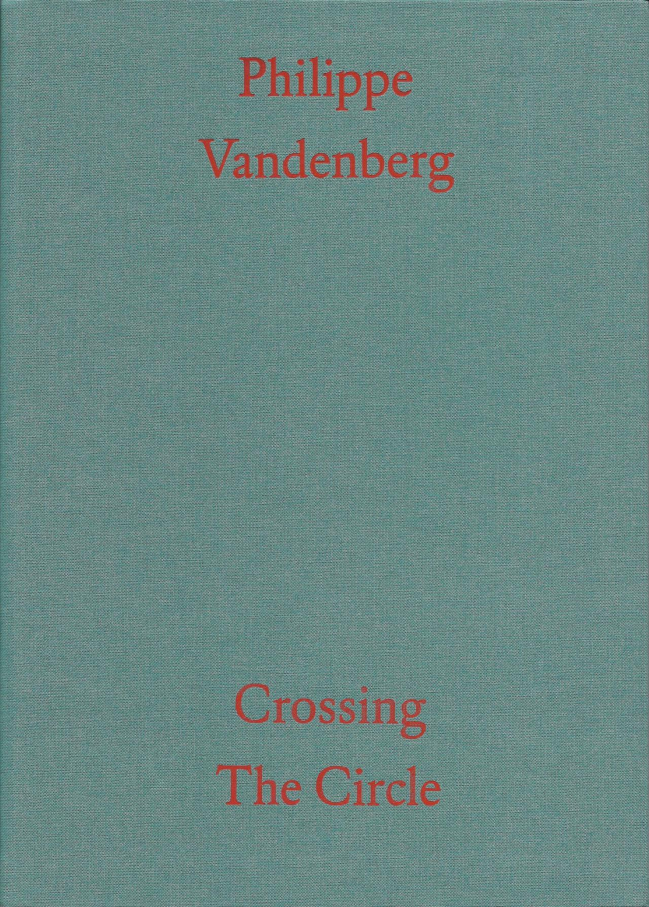 Philippe Vandenberg: Crossing The Circle