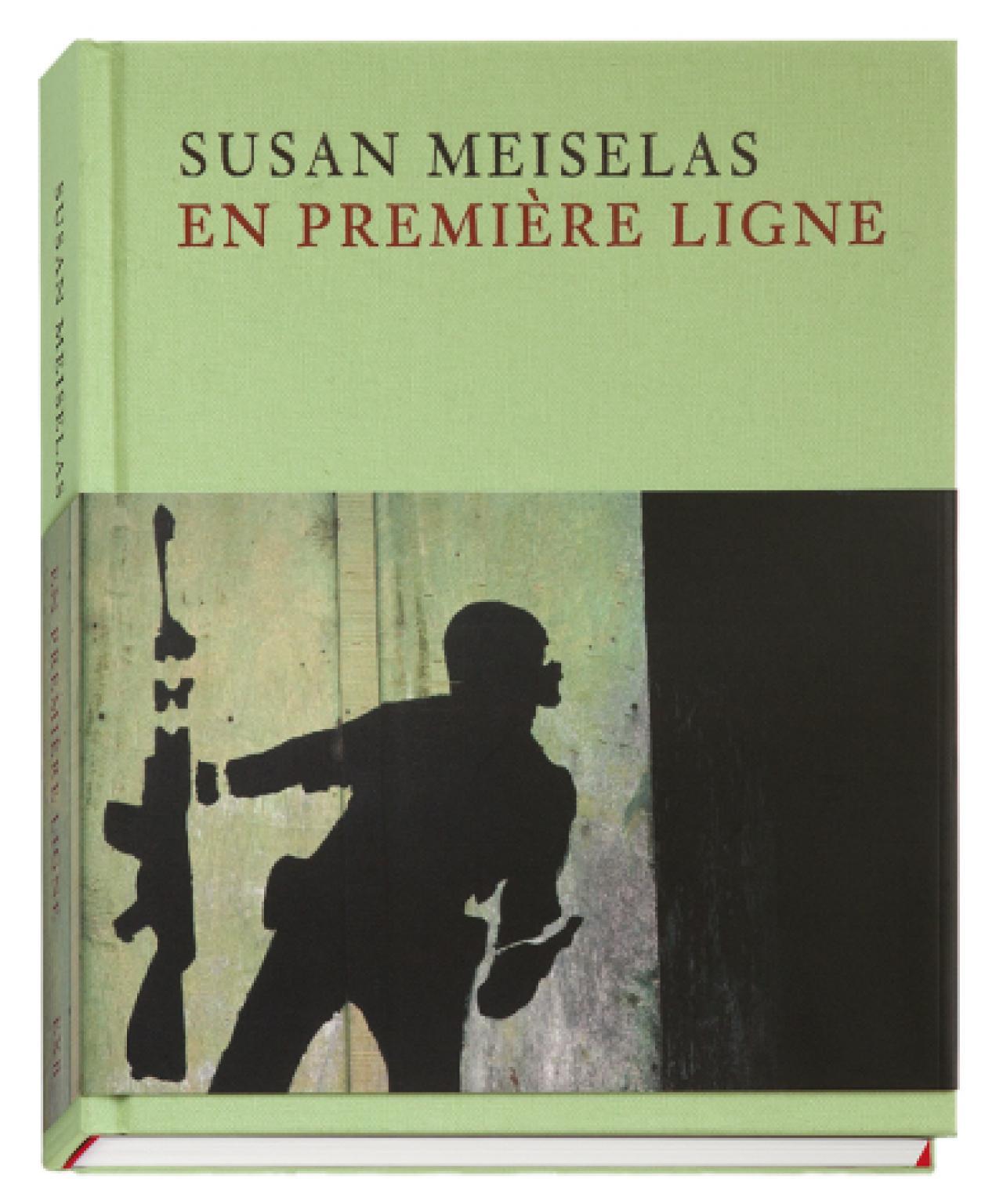 Susan Meiselas: En Première Ligne