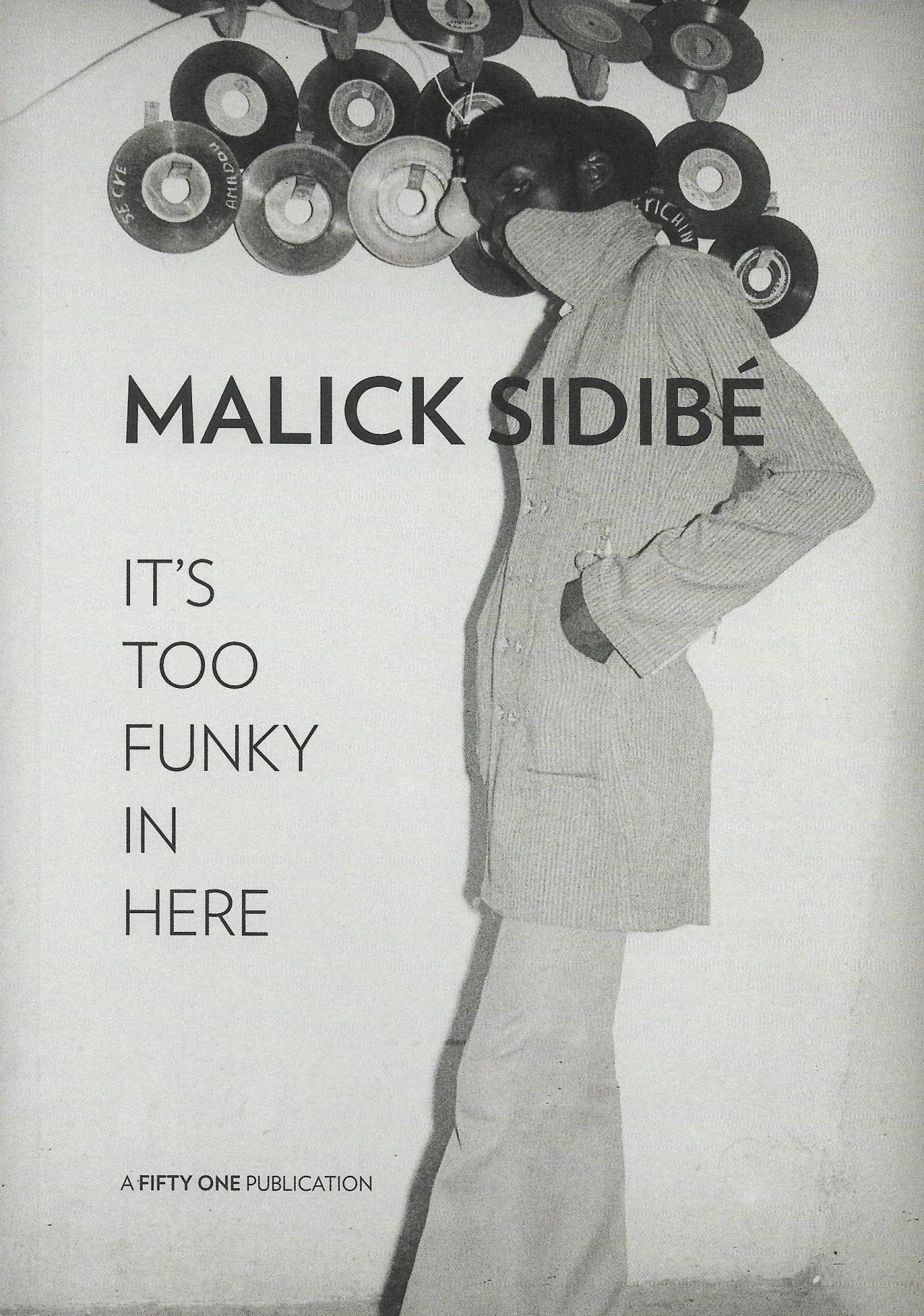 Malick Sidibé: IT'S TOO FUNKY IN HERE